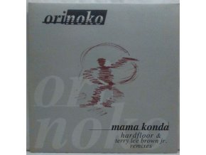 Orinoko ‎– Mama Konda (Hardfloor & Terry Lee Brown Jr. Remixes) 1997