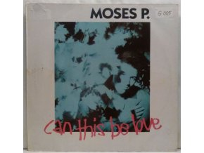 Moses P. - Can This Be Love, 1989