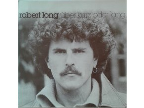 LP Robert Long - Über Kurz Oder Lang, 1979