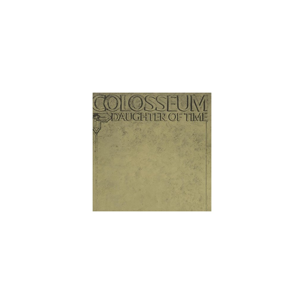 VINYLO.SK | COLOSSEUM - DAUGHTER OF TIME (LP)180GR./GATEFOLD SLEEVE