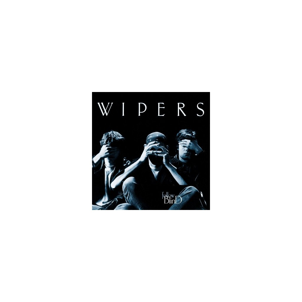 VINYLO.SK | WIPERS - FOLLOW BLIND (LP)180GR./750 NUMBERED COPIES ON SILVER COLOURED VINYL