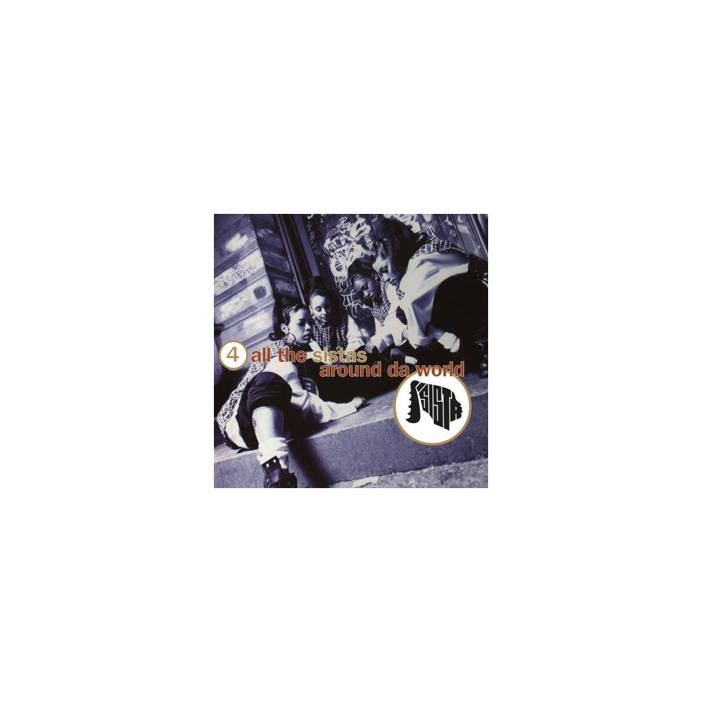 VINYLO.SK | SISTA - 4 ALL THE SISTAS AROUND DA WORLD (LP).. AROUND DA WORLD//180GR./INSERT/FT. MISSY ELLIOTT