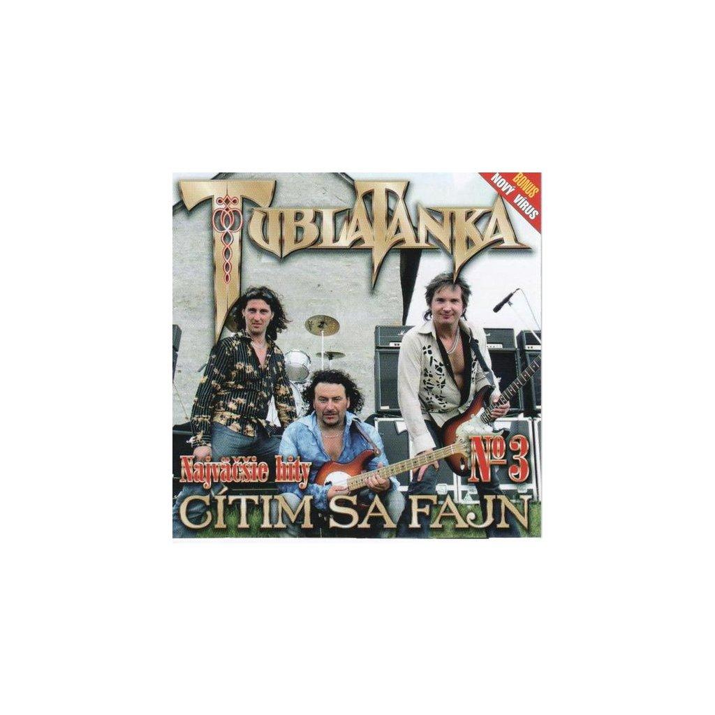 TUBLATANKA ♫ CÍTIM SA FAJN - NAJVÄČŠIE HITY № 3 [CD]