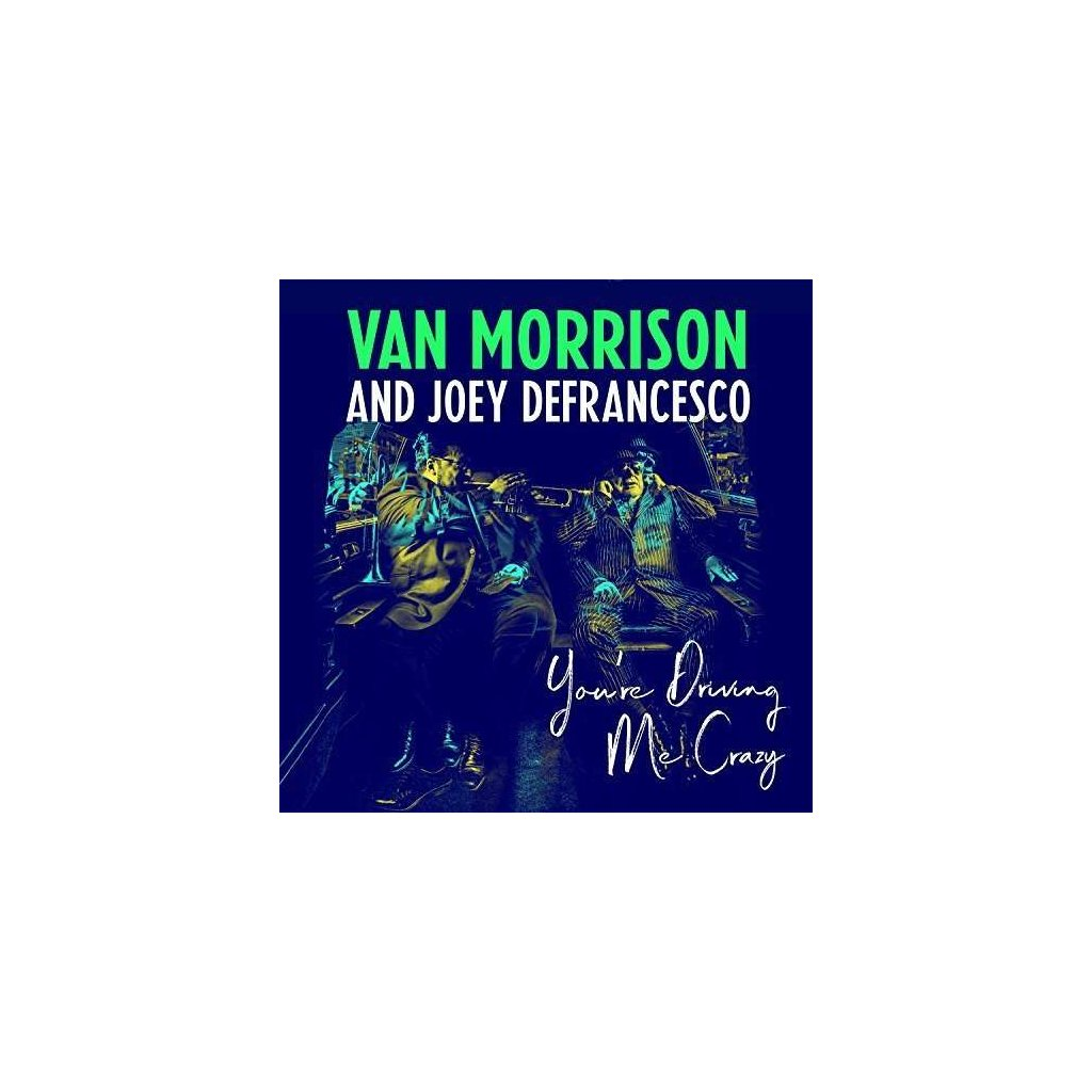 VINYLO.SK | MORRISON, VAN / JOEY DEFRANCESCO - YOU'RE DRIVING ME CRAZY [CD]
