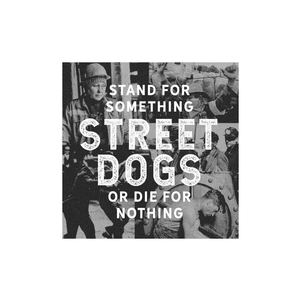 VINYLO.SK | STREET DOGS - STAND FOR SOMETHING OR DIE FOR NOTHING [CD]