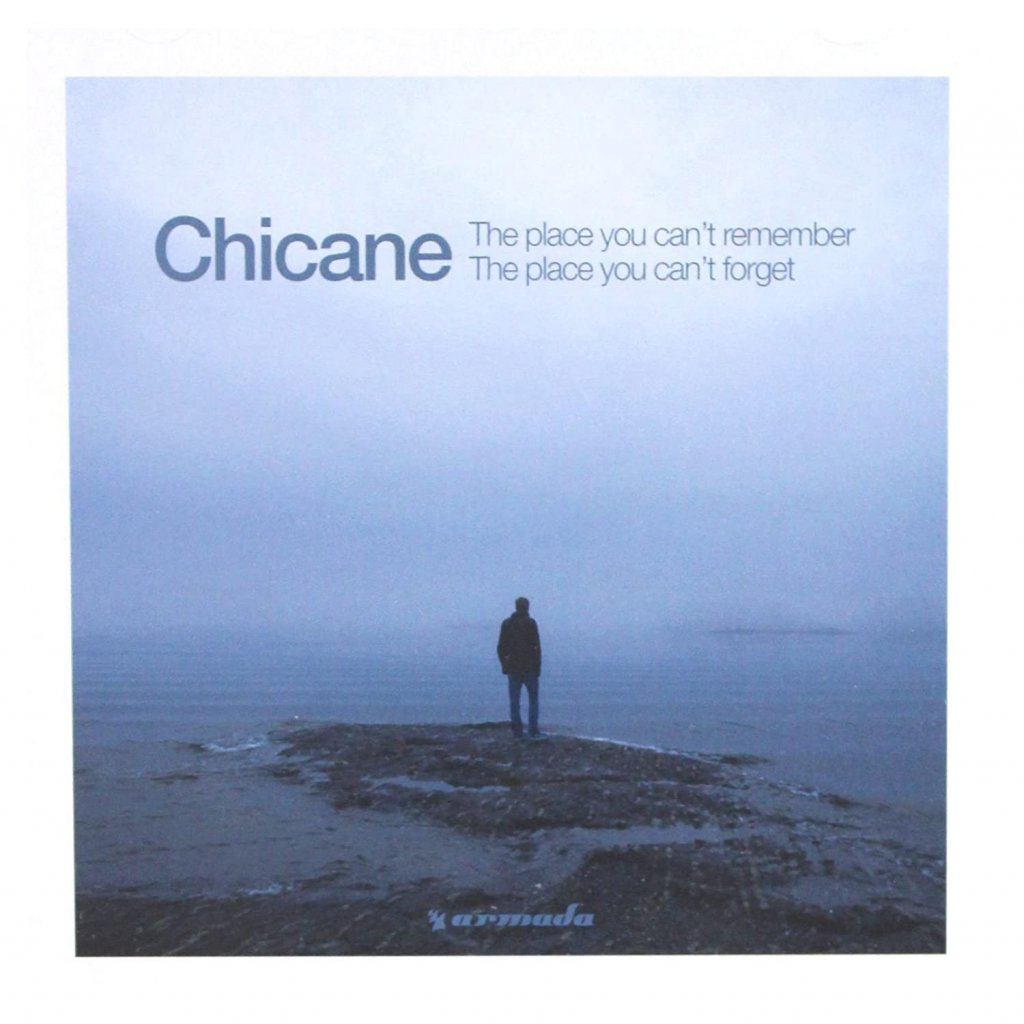 CHICANE ♫ THE PLACE YOU CAN'T REMEMBER, THE PLACE YOU CAN'T FORGET [CD]