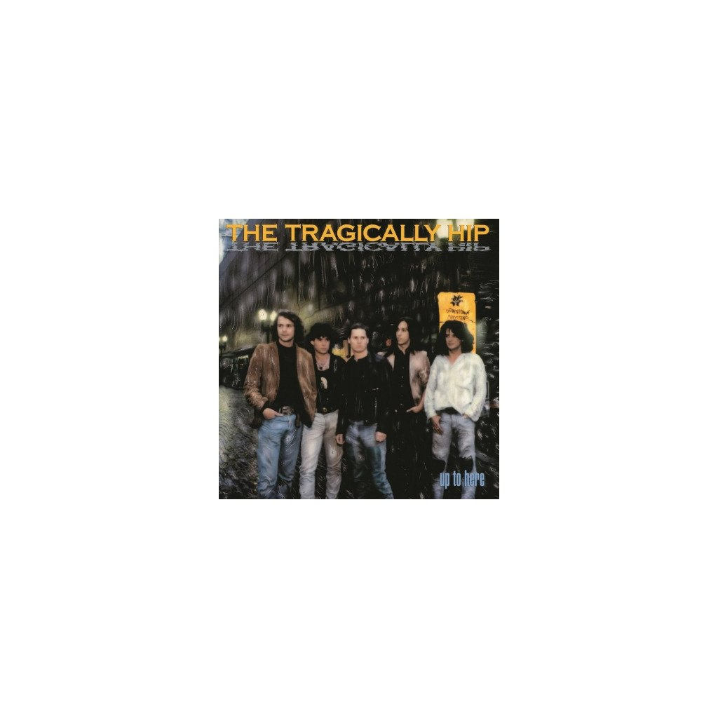 VINYLO.SK | TRAGICALLY HIP - UP TO HERE (LP)180 GRAM AUDIOPHILE VINYL