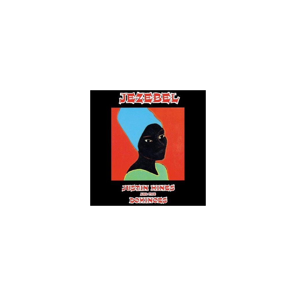 "VINYLO.SK   HINES, JUSTIN - JEZEBEL (LP)180GR/JUSTIN H. & THE DOMINOES/FT ""CARRY GO BRING COME"""