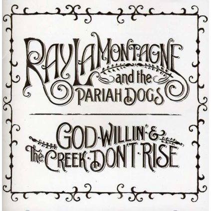 VINYLO.SK | LAMONTAGNE, RAY - GOD WILLIN' & THE CREEK DON'T RISE [CD]