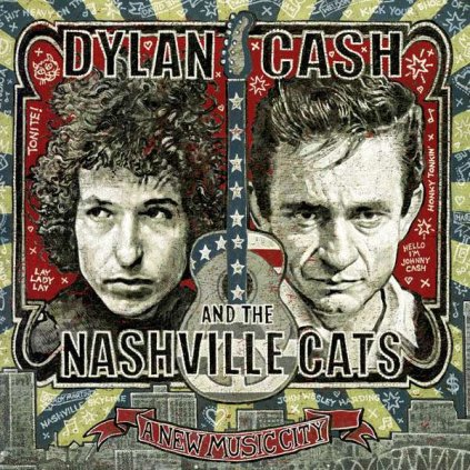 VINYLO.SK | DYLAN, BOB / JOHNNY CASH - DYLAN, CASH AND THE NASHVILLE CATS: A NEW MUSIC CITY [2CD]
