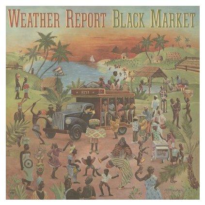 VINYLO.SK | WEATHER REPORT - BLACK MARKET (LP)180 GRAM AUDIOPHILE PRESSING + INSERT