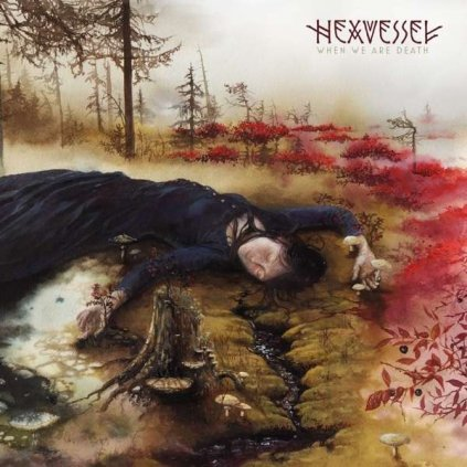 VINYLO.SK | HEXVESSEL - WHEN WE ARE DEATH / Limited [CD]