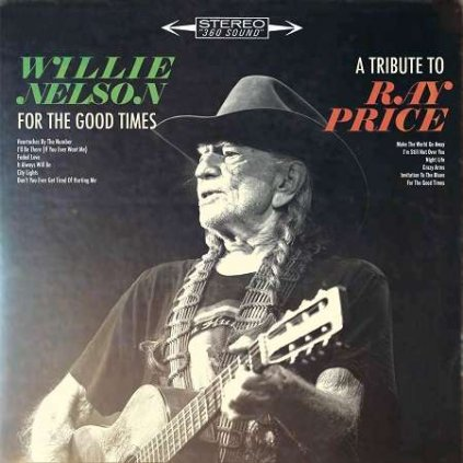 VINYLO.SK | NELSON, WILLIE - FOR THE GOOD TIMES: A TRIBUTE TO RAY PRICE [LP]