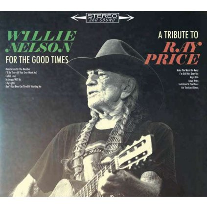 VINYLO.SK | NELSON, WILLIE - FOR THE GOOD TIMES - A TRIBUTE TO RAY PRICE [CD]
