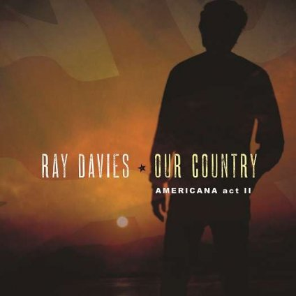 VINYLO.SK | DAVIES, RAY - OUR COUNTRY: AMERICANA ACT II [2LP]