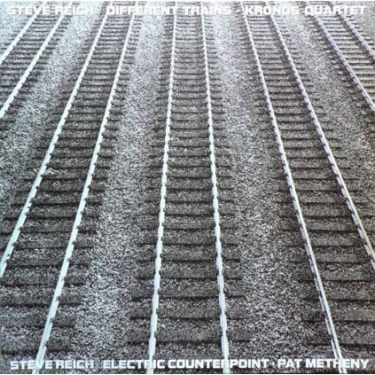 VINYLO.SK | REICH, STEVE ♫ DIFFERENT TRAINS / ELECTRIC COUNTERPOINT [LP] 0075597928754
