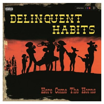 VINYLO.SK | DELINQUENT HABITS - HERE COMES THE HORNS (2LP)180 GRAM / PRODUCED BY SEN DOG (CYPRESSS HILL)