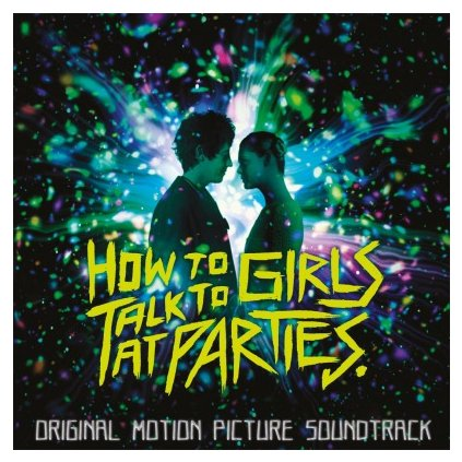 VINYLO.SK | OST - HOW TO TALK TO GIRLS AT PARTIES (2LP).. GIRLS AT PARTIES/180GR/GATEFOLD/INSERT/500CPS COLOUR