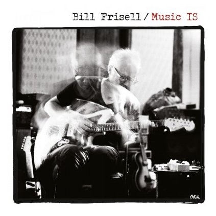 VINYLO.SK | FRISELL, BILL - MUSIC IS (2LP)180GR./GATEFOLD SLEEVE/FIRST NEW ALBUM IN 18 YEARS