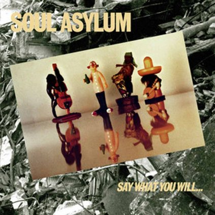 VINYLO.SK | SOUL ASYLUM ♫ SAY WHAT YOU WILL...EVERYTHING CAN HAPPEN [CD] 0816651011247