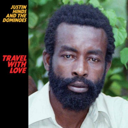 VINYLO.SK   HINDS, JUSTIN AND THE DOMINOES ♫ TRAVEL WITH LOVE [LP] 0816651018345