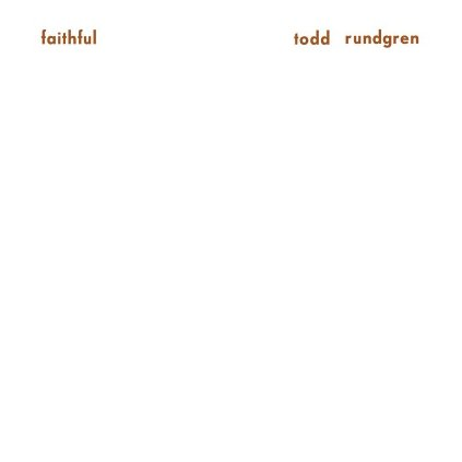VINYLO.SK | RUNDGREN, TODD - FAITHFUL (LP)180GR./INSERT/1000 COPIES ON WHITE COLOURED VINYL