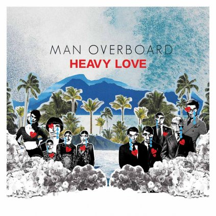 VINYLO.SK | MAN OVERBOARD ♫ HEAVY LOVE [LP] 0851756006156