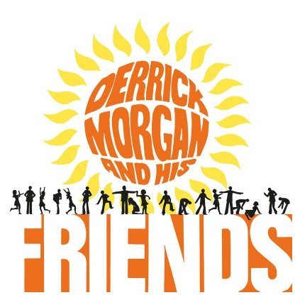 VINYLO.SK | MORGAN, DERRICK - DERRICK MORGAN AND HIS FRIENDS (LP)..AND HIS FRIENDS//180GR./750 NUMBERED CPS ORANGE VINYL