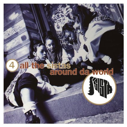 VINYLO.SK | SISTA - 4 ALL THE SISTAS AROUND DA WORLD (LP).. AROUND DA WORLD//180GR./INSERT/FT. MISSY ELLIOTT