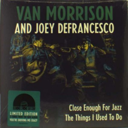"VINYLO.SK | MORRISON, VAN / JOEY DEFRANCESCO - CLOSE ENOUGH FOR JAZZ / THE THINGS I USED TO DO [SP7"" Single]"