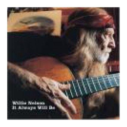 VINYLO.SK   NELSON, WILLIE ♫ IT WILL ALWAYS BE [CD] 0602498624203