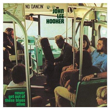 VINYLO.SK | HOOKER, JOHN LEE - NEVER GET OUT OF THESE BLUES ALIVE (LP).. THESE BLUES ALIVE / 180GR. AUDIOPHILE VINYL