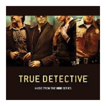 VINYLO.SK   OST ♫ TRUE DETECTIVE: MUSIC FROM THE HBO SERIES [CD] 0602547432889