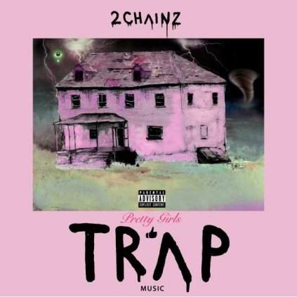 VINYLO.SK | 2 CHAINZ ♫ PRETTY GIRLS LIKE TRAP MUSIC [CD] 0602557467420