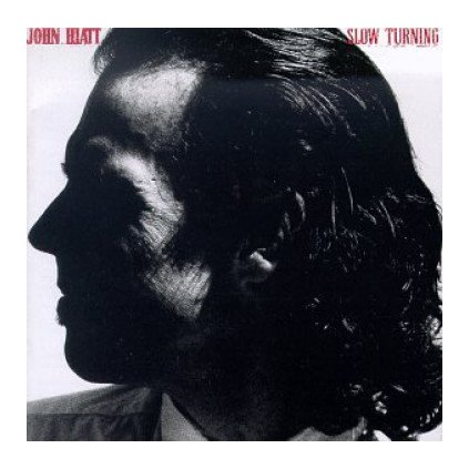 VINYLO.SK | HIATT JOHN ♫ SLOW TURNING [LP] 0602567079347