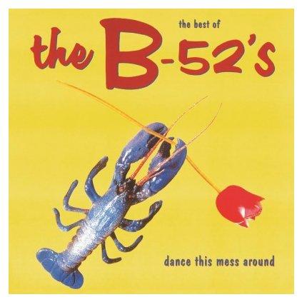 VINYLO.SK | B 52'S - DANCE THIS MESS AROUND (BEST OF) (LP).. AROUND (BEST OF)// 180GR.