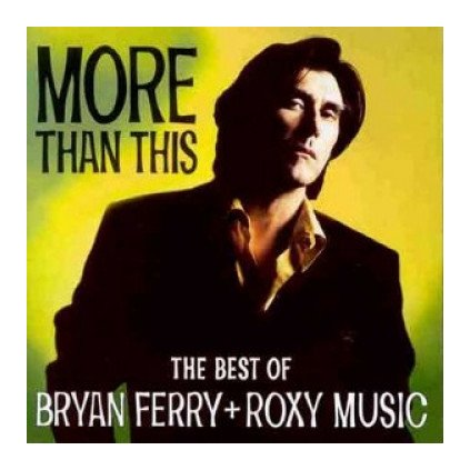 VINYLO.SK | FERRY BRIAN / ROXY MUSIC ♫ BEST OF / MORE THAN THIS [CD] 0724384095123