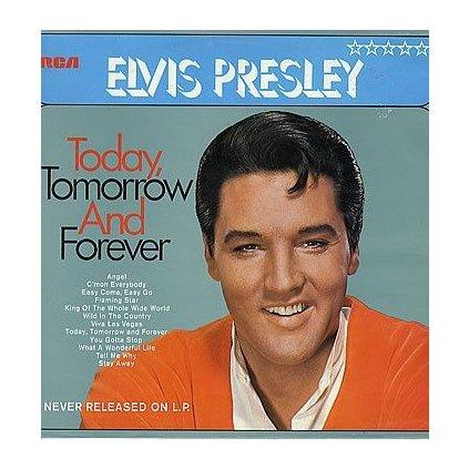 VINYLO.SK | ELVIS PRESLEY ♫ TODAY, TOMORROW AND FOREVER (stav: VG+/VG+) [LP] B0001087