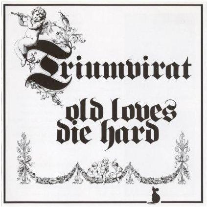 VINYLO.SK   TRIUMVIRAT ♫ OLD LOVES DIE HARD / 1st Press (stav: NM/VG-) [LP] B0001242