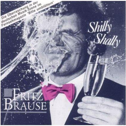 VINYLO.SK | FRITZ BRAUSE ♫ SHILLY SHALLY (stav: NM/NM) [LP] B0001290