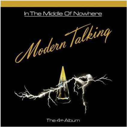 VINYLO.SK | MODERN TALKING ♫ IN THE MIDDLE OF NOWHERE - THE 4TH ALBUM (stav: NM/VG+) [LP] B0001375