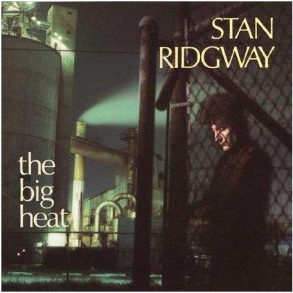 VINYLO.SK   STAN RIDGWAY ♫ THE BIG HEAT (stav: VG/VG) [LP] B0001410