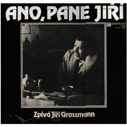 VINYLO.SK | JIŘÍ GROSSMANN ♫ ANO, PANE JIŘÍ (stav: VG+/VG+) [LP] B0001953