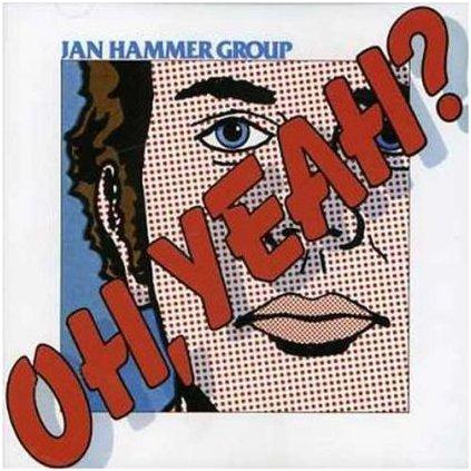 VINYLO.SK | JAN HAMMER GROUP ♫ OH, YEAH? (stav: VG/VG+) [LP] B0002052