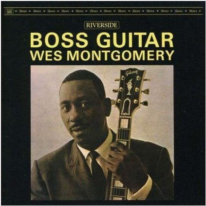 VINYLO.SK | WES MONTGOMERY ♫ BOSS GUITAR (stav: NM/NM) [LP] B0002075