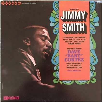 "VINYLO.SK | JIMMY SMITH / DAVE ""BABY"" CORTEZ ♫ STARRING JIMMY SMITH / ALSO STARRING DAVE ""BABY"" CORTEZ (stav: G+/VG-) [LP] B0002100"