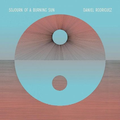 VINYLO.SK   Rodriguez Daniel ♫ Sojourn Of A Burning Sun [LP] vinyl 4050538627503