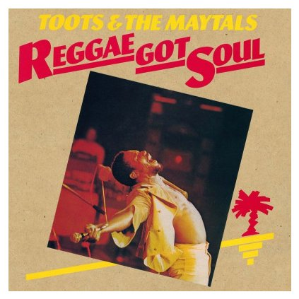 "VINYLO.SK | TOOTS & THE MAYTALS - REGGAE GOT SOUL (LP)180GR./FT. ""RASTA MAN"", ""PREMATURE"" & ""I SHALL SING"""