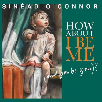 VINYLO.SK | O'Connor, Sinead ♫ How About I Be Me (And You Be You) [LP] 5016958145262