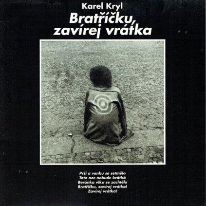 VINYLO.SK | Kryl Karel ♫ Bratříčku, Zavírej Vrátka [LP] 0099925628710